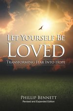 Let Yourself Be Loved: Transforming Fear Into Hope