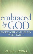 Embraced by God Facing Chemotherapy with Faith