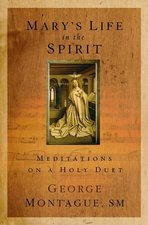 Mary's Life in the Spirit Meditations on a Holy Duet