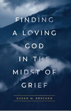 Finding a Love of God in the Midst of Grief