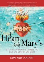 Heart Like Mary's; 31 Daily Meditations to Help You Live and Love as She Does
