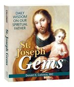 St. Joseph Gems: Daily Wisdom on Our Spiritual Father