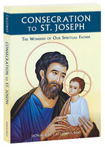Consecration to St. Joseph The Wonders of Our Spiritual Father
