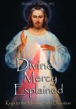 Divine Mercy Explained: Keys to the Message and Devotion