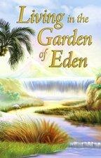 Living in the Garden of Eden