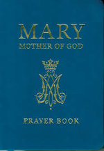 Mary, Mother of God Prayer Book