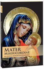 Mater Misericordiae: An Annual Journal of Mariology [Volume 3: