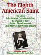 Eighth American Saint - Saint Mother Theodore Guerin