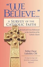 We Believe..A Survey of the Catholic Church