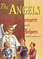 Angels: God's Messengers and Our Helpers