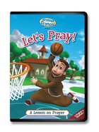Brother Francis DVD #1 - Let's Pray! A Lesson on Prayer