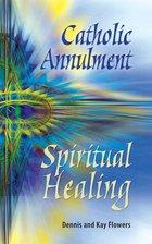Catholic Annulment: Spiritual Healing