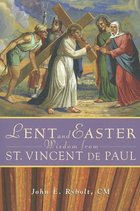 Lent and Easter Wisdom from St. Vincent DePaul