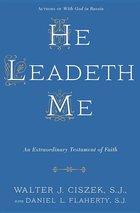 He Leadeth Me: An Extraordinary Testament of Faith