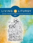 Living Liturgy for Sundays and Solemnities 2021