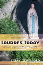 Lourdes Today Pilgrimage to Mary's Grotto