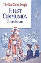 First Communion Catechism Revised Baltimore New Saint Joseph
