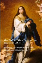 Our Lady of Good Success and Her Little Office