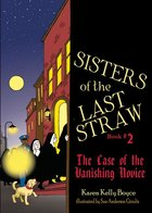 Sisters of the Last Straw Book # 2 Case of the Vanishing Novice