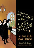 Sisters of the Last Straw Book # 3 Case of the Stolen Rosaries