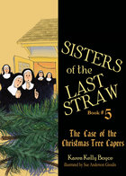 Sisters of the Last Straw Book # 5 Case of the Christmas Tree Capers