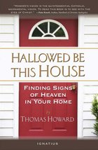 Hallowed Be This House Finding Signs of Heaven in Your Home