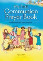 My First Communion Prayer Book: Traditional and New Prayers
