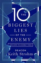 10 Biggest Lies of the Enemy and How to Combat Them