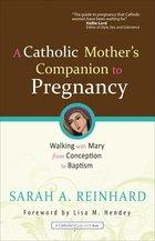 Catholic Mother's Companion to Pregnancy