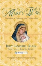 Mary's Way Power of Entrusting Your Child to God