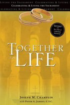 Together for Life: Celebrating & Living the Sacrament Revised with Order of Celebrating Matrimony
