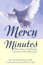 Divine Mercy Minutes Daily Gems of St. Faustina to Transform Your Prayer Life