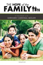 Hope of the Family A Dialogue with Gerhard Cardinal Muller