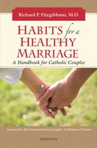 Habits for a Healthy Marriage - A Handbook for Catholic Couples
