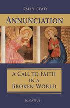 Annunciation A Call to Faith in a Broken World