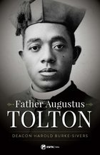 Father Augustus Tolton: The Slave Who Became America's First African-American Priest