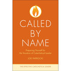 Called By Name - Preparing Yourself for the Vocation of Catechetiacal Leader