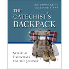 Catechist's Backpack Spiritual Essentials for the Journey