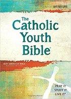 Catholic Youth Bible, HC, NAB, 4th Ed. Pray It! Study It! Live It!