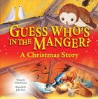Guess Who's in the Manger? A Christmas Story