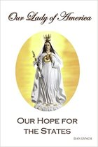 Our Lady of America Our Hope for the States