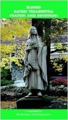 Blessed Kateri Tekakwitha Prayers and Devotions