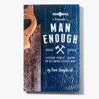 Man Enough - Lessons From St. Joseph on Becoming a Godly Man