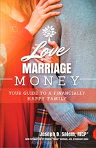 Love, Marriage, Money: Your Guide to a Financially Healthy Family