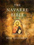 Navarre Bible New Testament Expanded Ed.w/RSV Catholic Ed. & Valgate/Latin Texts