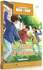 Adventures of Nick and Sam: A World of Wonder #5
