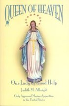 Queen of Heaven Our Lady of Good Help