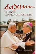 Saxum The Life of Alvaro Del Portillo