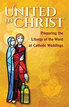 United in Christ: Preparing the Liturgy of the Word at Catholic Weddings